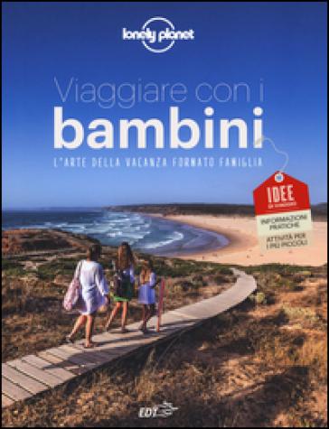 Viaggiare con i bambini. L'arte della vacanza formato famiglia - S. Reina | Thecosgala.com