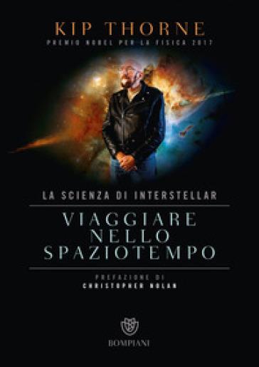 Viaggiare nello spaziotempo. La scienza di Interstellar - Kip Thorne | Thecosgala.com