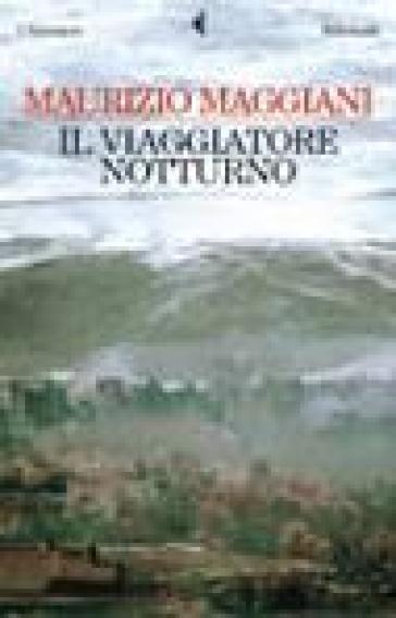 Viaggiatore notturno (Il) - Maurizio Maggiani | Rochesterscifianimecon.com