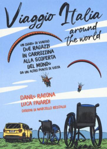 Viaggio Italia around the world - Danilo Ragona | Rochesterscifianimecon.com