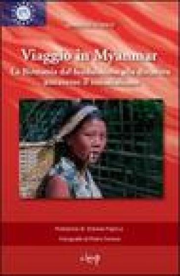 Viaggio in Myanmar. La Birmania dal feudalesimo alla dittatura attraverso il colonialismo - M. Teresa Sivieri | Rochesterscifianimecon.com