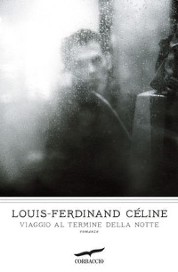 Viaggio al termine della notte - Louis-Ferdinand Céline | Ericsfund.org