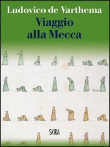 Viaggio alla Mecca - Ludovico Varthema |