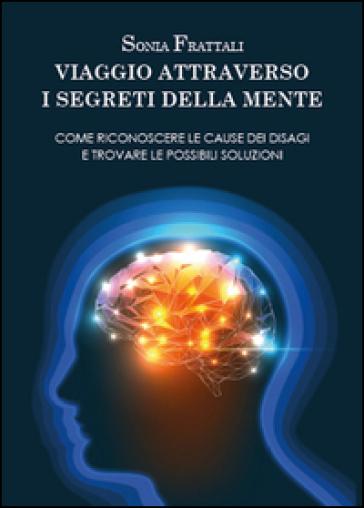 Viaggio attraverso i segreti della mente - Sonia Frattali  