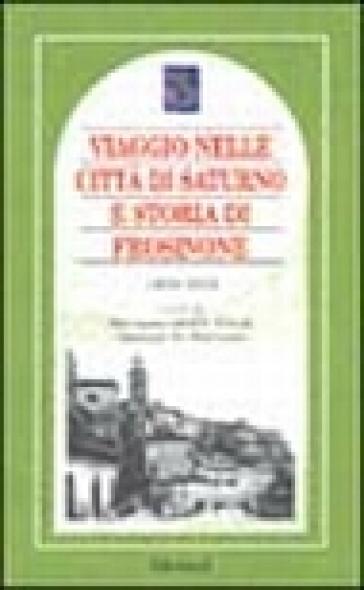 Viaggio nella città di Saturno e storia di Frosinone 1809-1816 - Marianna Candidi Dionigi |