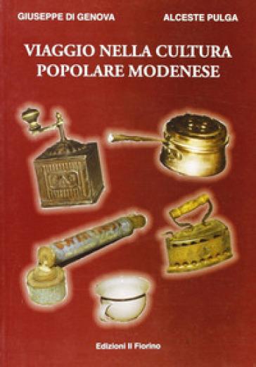 Viaggio nella cultura popolare modenese - Giuseppe Di Genova |