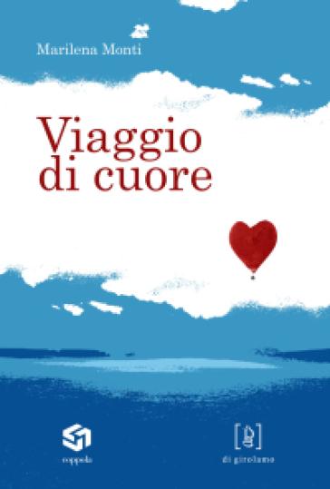Viaggio di cuore - Marilena Monti |