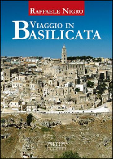 Viaggio in Basilicata - Raffaele Nigro |