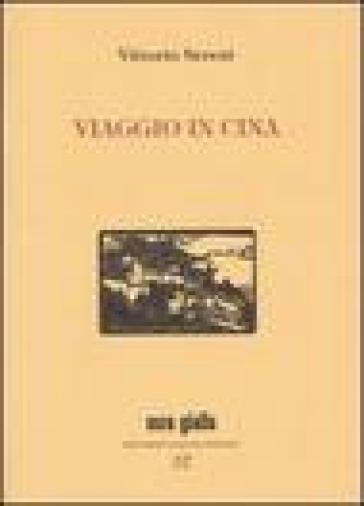 Viaggio in Cina - Vittorio Sereni | Jonathanterrington.com