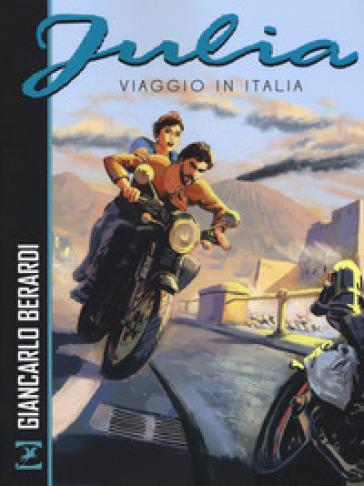 Viaggio in Italia. Julia - Giancarlo Berardi |