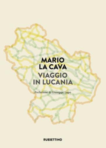 Viaggio in Lucania - Mario La Cava |