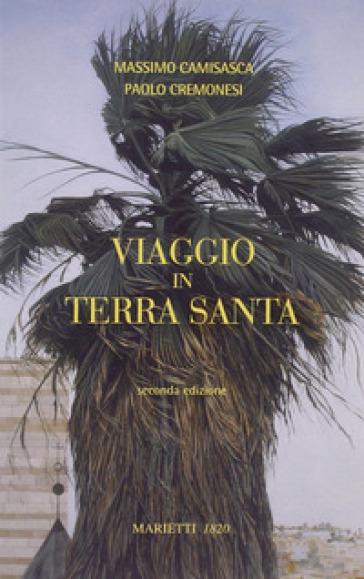 Viaggio in Terra Santa - Massimo Camisasca |