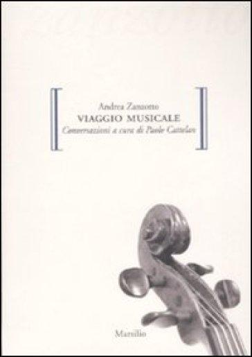 Viaggio musicale. Con CD Audio - Paolo Cattelan | Rochesterscifianimecon.com