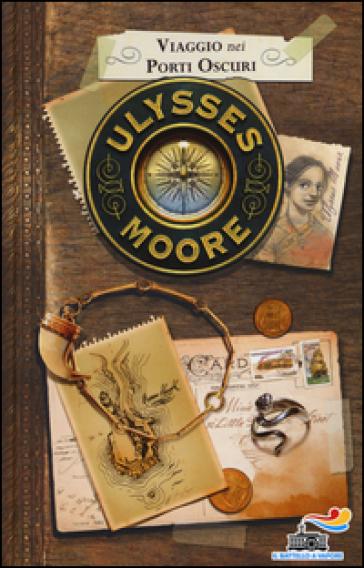 Viaggio nei porti oscuri - Ulysses Moore  