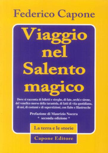 Viaggio nel Salento magico - Federico Capone |
