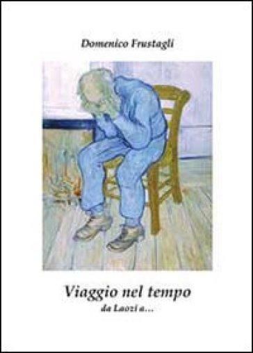 Viaggio nel tempo - Domenico Frustagli |