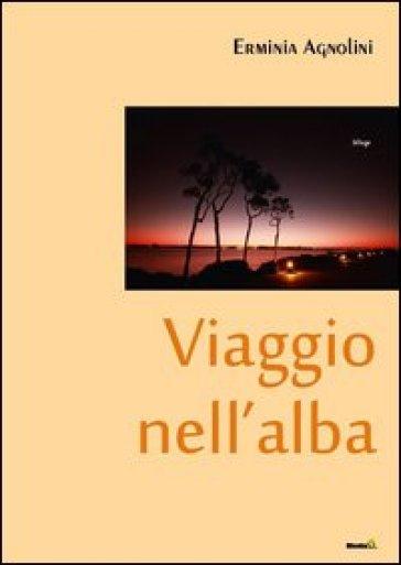 Viaggio nell'alba - Erminia Agnolini   Kritjur.org
