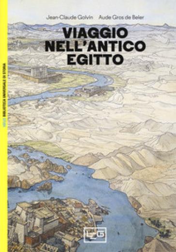 Viaggio nell'antico Egitto - Jean-Claude Golvin pdf epub