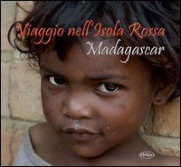 Viaggio nell'isola rossa. Madagascar - Associazione Sunrise  