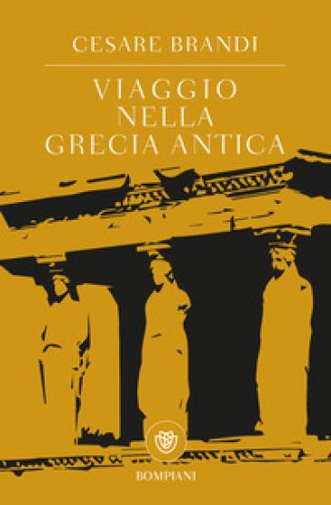 Viaggio nella Grecia antica - Cesare Brandi   Jonathanterrington.com