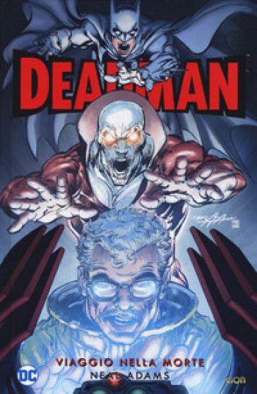 Viaggio nella morte. Deadman - Neal Adams |