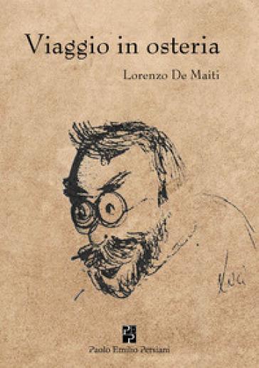 Viaggio in osteria. Ediz. integrale - Lorenzo De Maiti   Kritjur.org