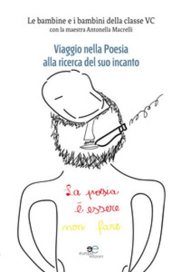 Viaggio nella poesia alla ricerca del suo incanto - Antonella Macrelli |