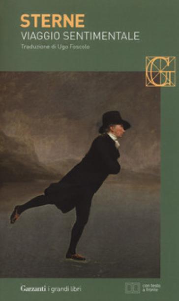 Viaggio sentimentale di Yorick lungo la Francia e l'Italia. Testo inglese a fronte - Laurence Sterne |