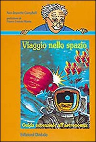 Viaggio nello spazio. Guida essenziale all'astronomia - Ann-Jeanette Campbell | Jonathanterrington.com