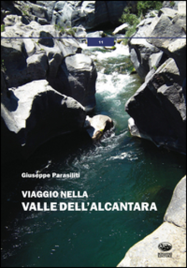 Viaggio nella valle dell'Alcantara - Giuseppe Parasiliti |