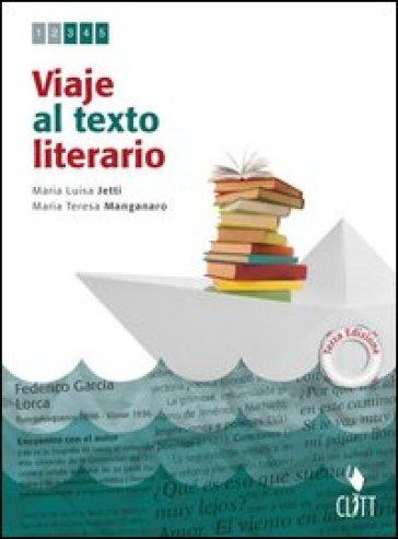 Viaje al texto literario. Per le Scuole superiori. Con espansione online - Maria Luisa Jetti |