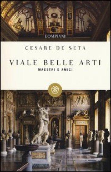 Viale Belle Arti. Maestri e amici - Cesare De Seta | Rochesterscifianimecon.com