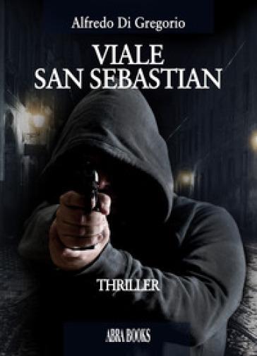 Viale San Sebastian - Alfredo Di Gregorio |