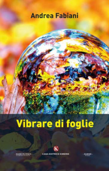 Vibrare di foglie - Andrea Fabiani |