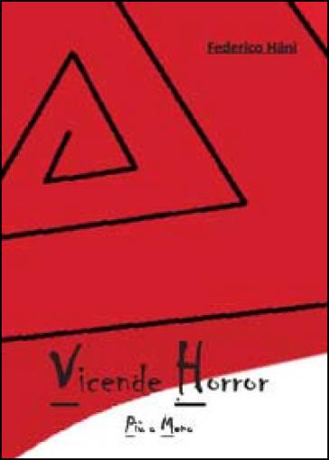 Vicende horror più o meno - Federico Hani |
