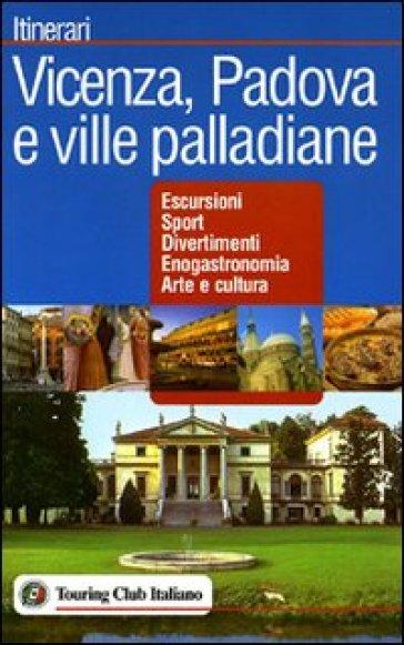 Vicenza, Padova e le ville palladiane