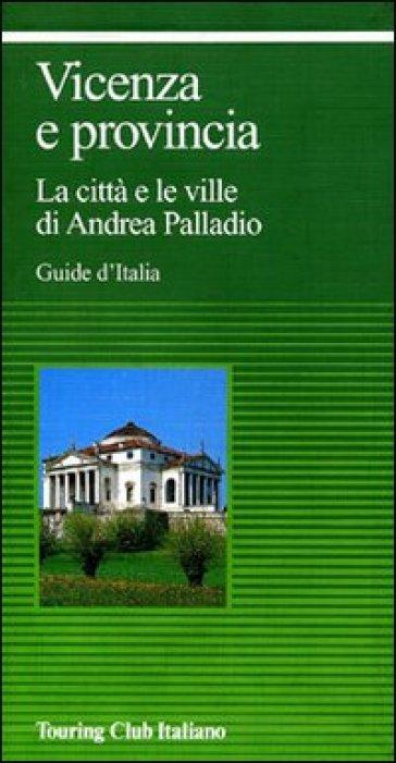 Vicenza e provincia - Touring Club Italiano  