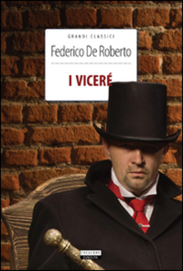 I Viceré. Ediz. integrale. Con Segnalibro - Federico De Roberto | Kritjur.org