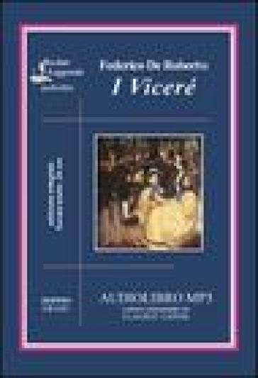 I Viceré letto da Claudio Carini. Audiolibro. 2 CD Audio formato MP3. Ediz. integrale - Federico De Roberto | Ericsfund.org