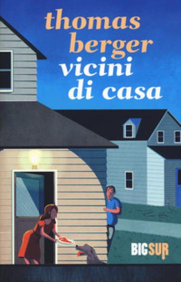 Vicini di casa thomas berger libro mondadori store - Rumori molesti vicini di casa ...