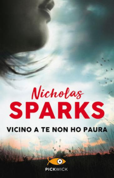 Vicino a te non ho paura - Nicholas Sparks | Thecosgala.com