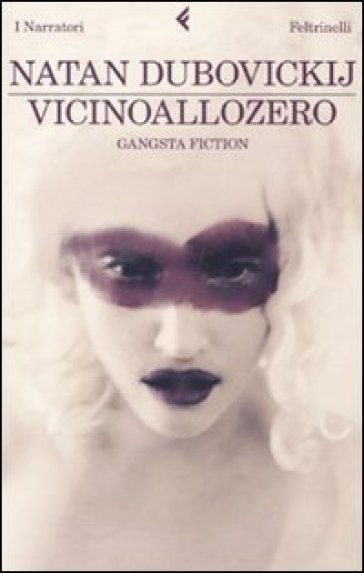 Vicinoallozero. Gangsta fiction