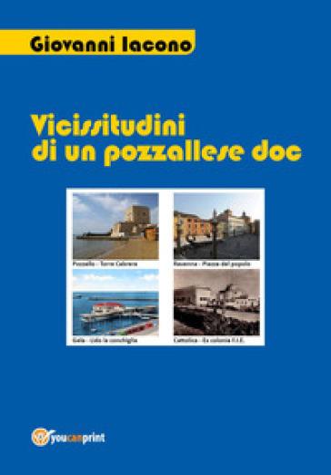 Vicissitudini di un pozzallese DOC - Giovanni Iacono | Rochesterscifianimecon.com
