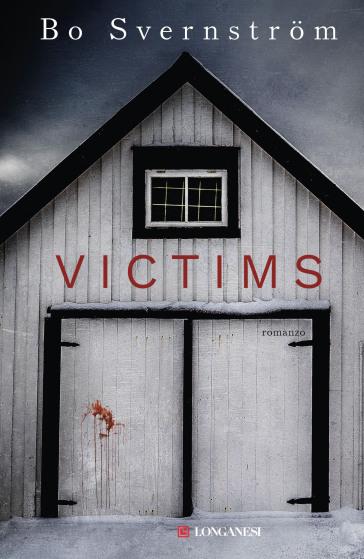 Victims. Ediz. italiana - Bo Svernstrom |