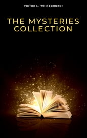 Victor L. Whitechurch: The Mysteries Collection