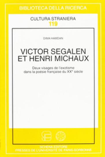Victor Segalen et Henri Michaux: leux visages de l'exotisme dans la poésie française du XX/e siècle - Dima Hamdan |