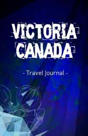 Victoria Canada Travel Journal