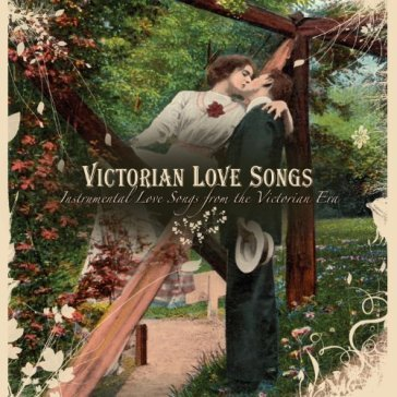 Victorian love songs:..