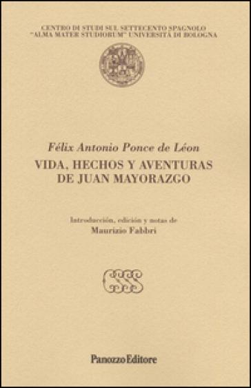 Vida, hechos y aventuras de Juan Mayorazgo - Félix A. Ponce De Léon |