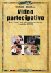 Video partecipativo. Fare cinema come strumento educativo: il video PVCODE
